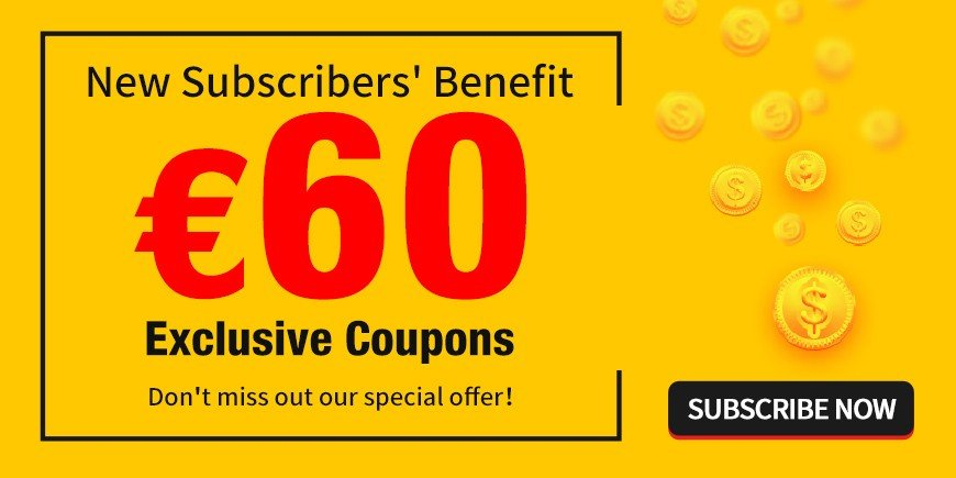 Subscribe Gensace's Newsletter and get €60 big coupons package.